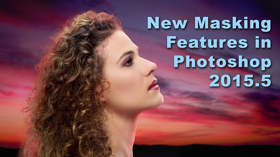 New Masking Features in Photoshop CC 2015.5