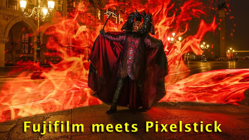 Fujifilm Meets Pixelstick